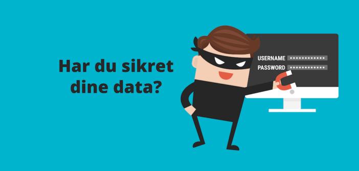 har du sikret dine data